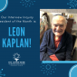 Meet Our First Spotlighted Resident: Leon Kaplan!